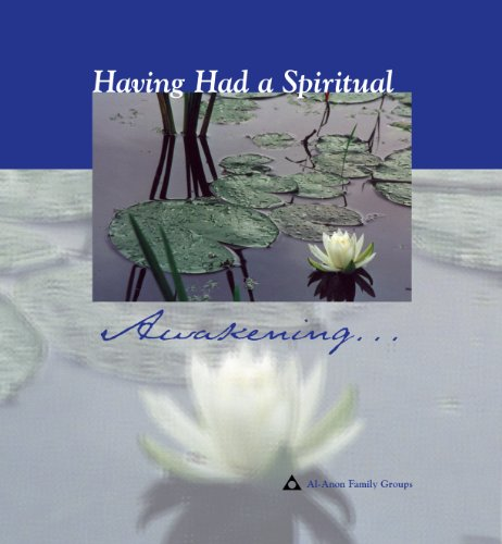 Al-Anon: Having Had a Spiritual Awakening