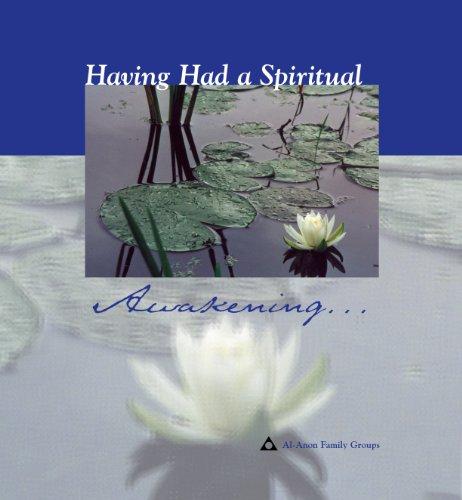 Al-Anon: Having Had a Spiritual Awakening